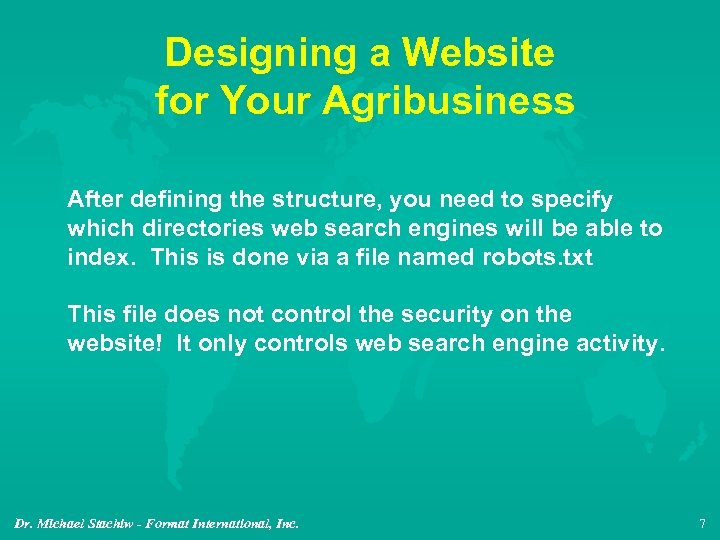 Designing a Website for Your Agribusiness After defining the structure, you need to specify