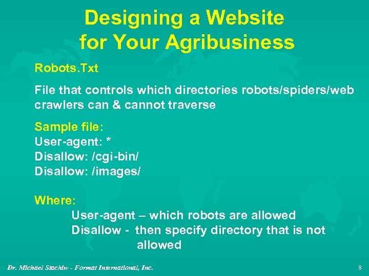 Designing a Website for Your Agribusiness Robots. Txt File that controls which directories robots/spiders/web