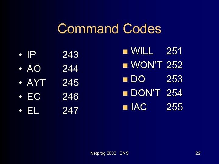 Command Codes • • • IP AO AYT EC EL 243 244 245 246