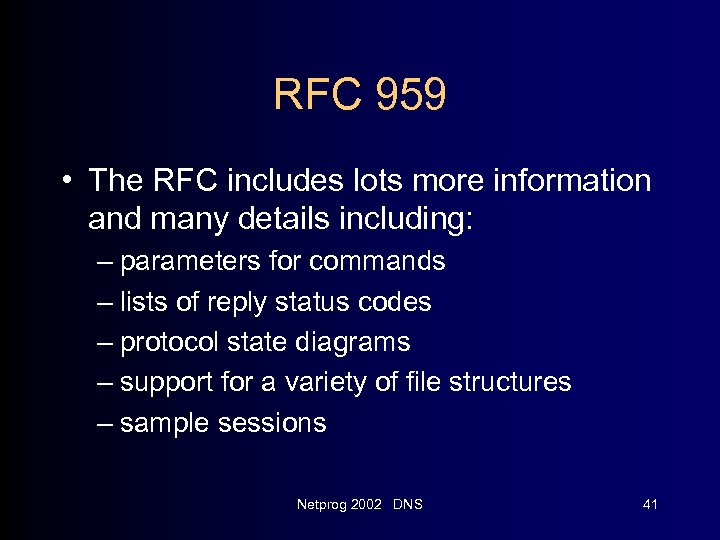 RFC 959 • The RFC includes lots more information and many details including: –