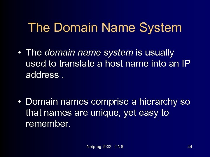 The Domain Name System • The domain name system is usually used to translate