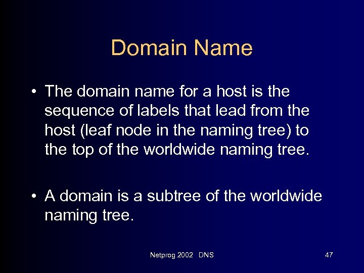 Domain Name • The domain name for a host is the sequence of labels