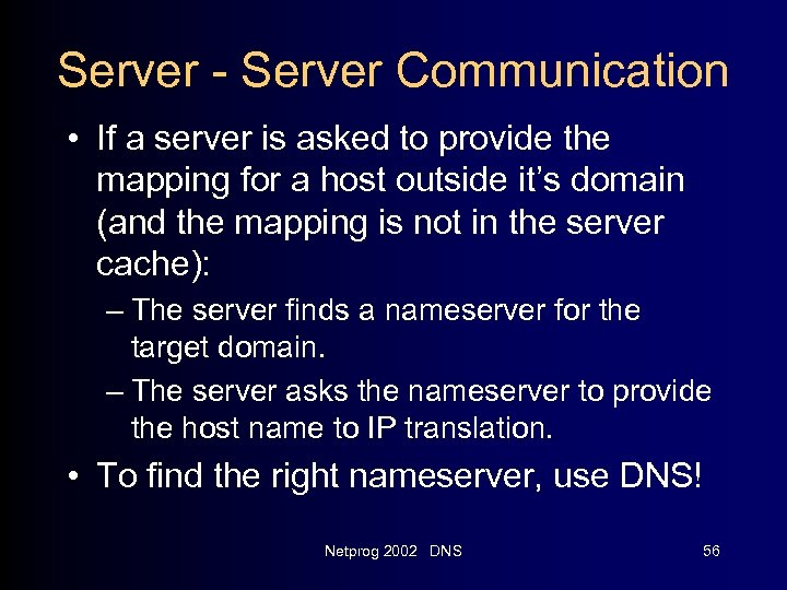 Server - Server Communication • If a server is asked to provide the mapping