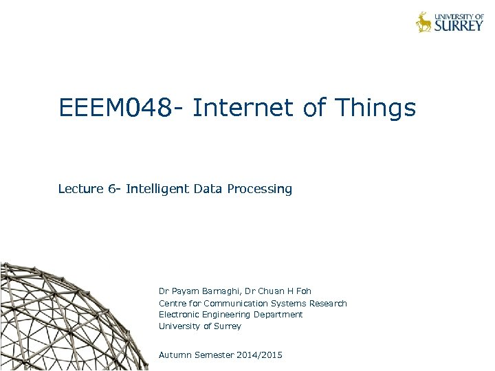 EEEM 048 - Internet of Things Lecture 6 - Intelligent Data Processing Dr Payam