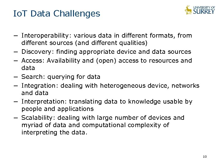 Io. T Data Challenges − Interoperability: various data in different formats, from different sources