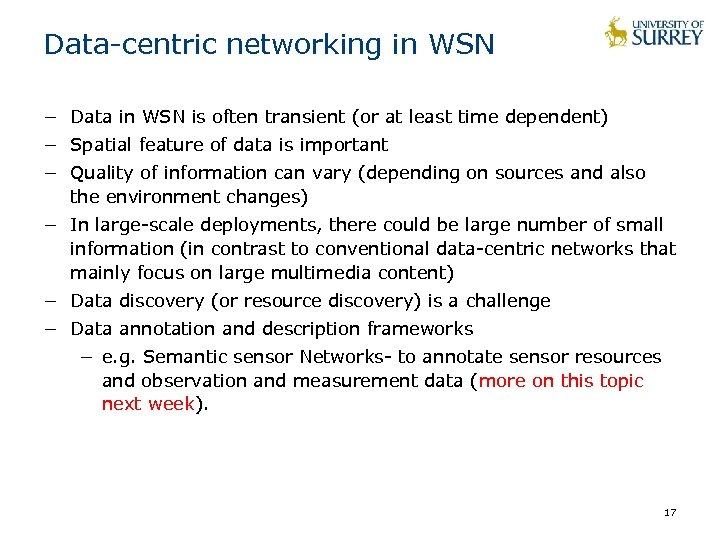 Data-centric networking in WSN − Data in WSN is often transient (or at least