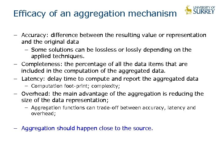 Efficacy of an aggregation mechanism − Accuracy: difference between the resulting value or representation