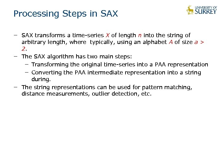 Processing Steps in SAX − SAX transforms a time-series X of length n into