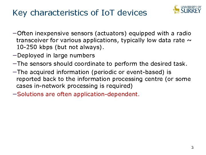 Key characteristics of Io. T devices −Often inexpensive sensors (actuators) equipped with a radio