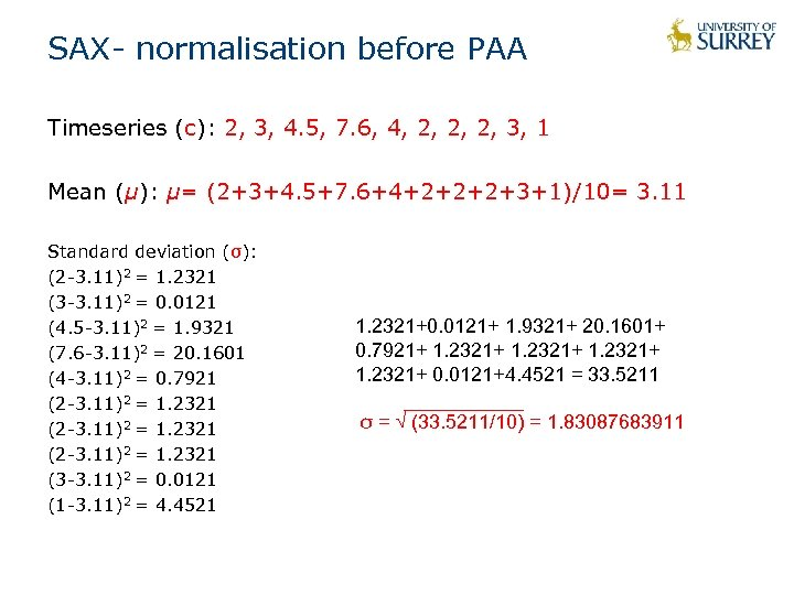 SAX- normalisation before PAA Timeseries (c): 2, 3, 4. 5, 7. 6, 4, 2,