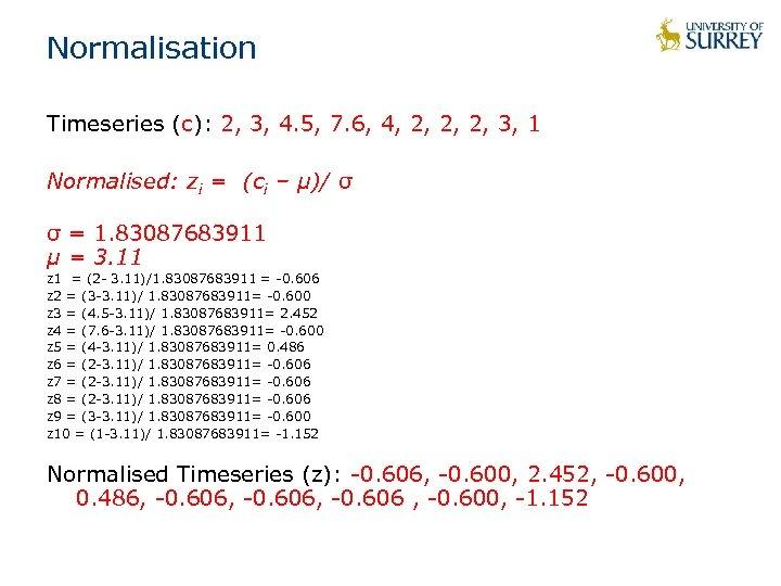 Normalisation Timeseries (c): 2, 3, 4. 5, 7. 6, 4, 2, 2, 2, 3,