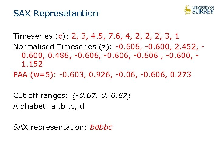 SAX Represetantion Timeseries (c): 2, 3, 4. 5, 7. 6, 4, 2, 2, 2,