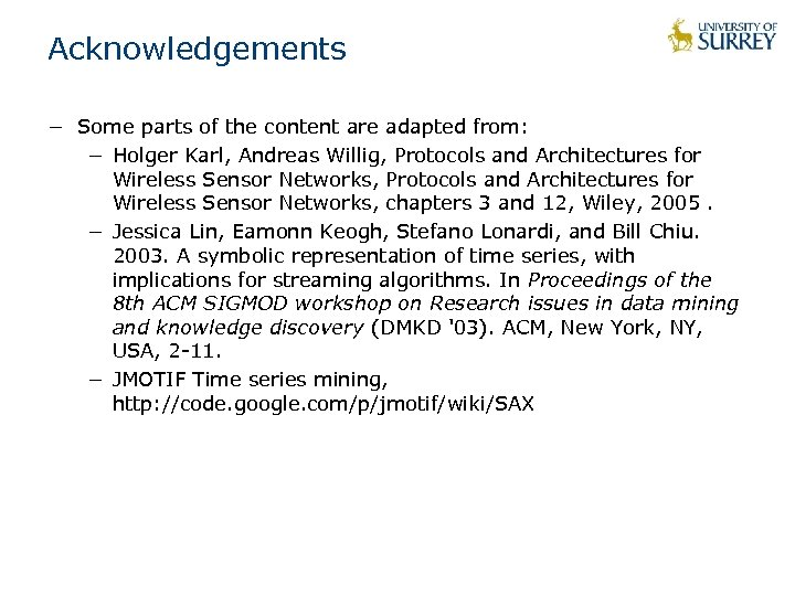 Acknowledgements − Some parts of the content are adapted from: − Holger Karl, Andreas
