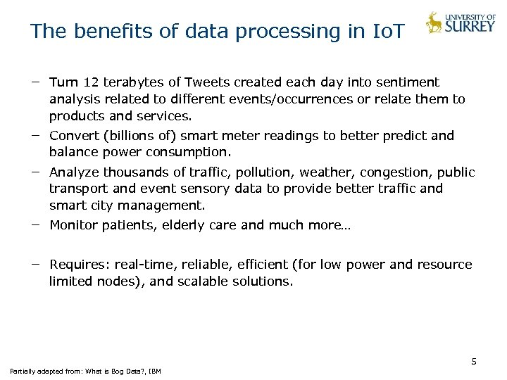 The benefits of data processing in Io. T − Turn 12 terabytes of Tweets