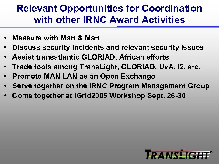Relevant Opportunities for Coordination with other IRNC Award Activities • • Measure with Matt