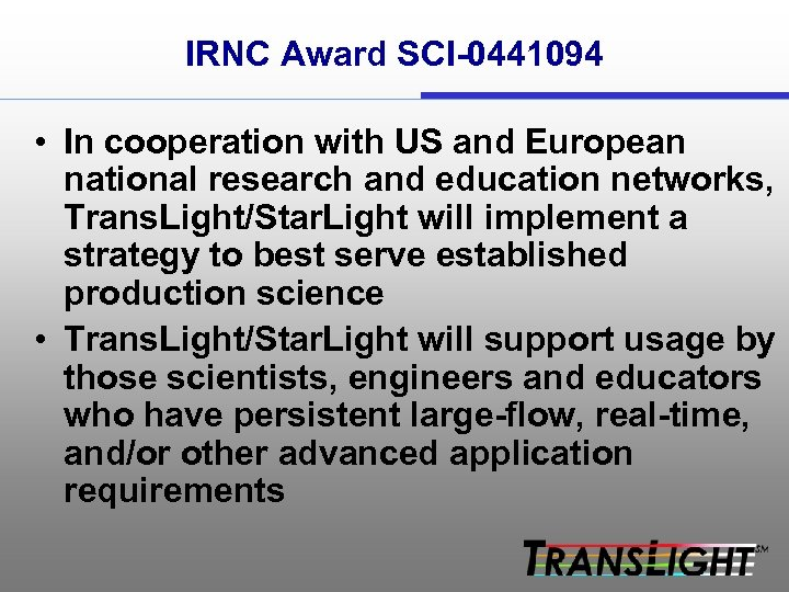 IRNC Award SCI-0441094 • In cooperation with US and European national research and education