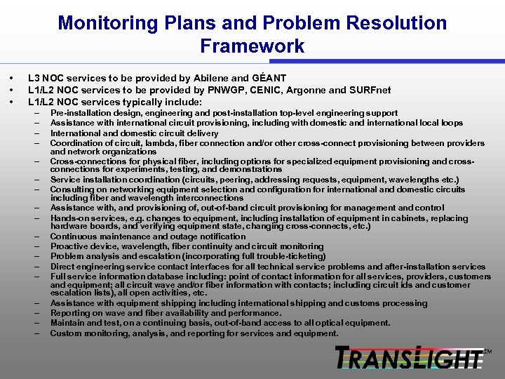 Monitoring Plans and Problem Resolution Framework • • • L 3 NOC services to