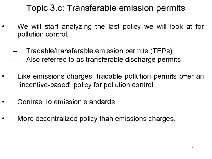 Topic 3. c: Transferable emission permits • We will start analyzing the last policy