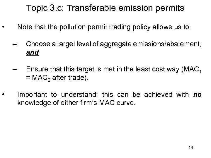 Topic 3. c: Transferable emission permits • Note that the pollution permit trading policy