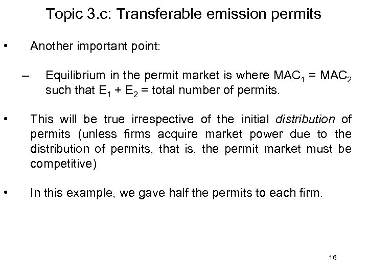 Topic 3. c: Transferable emission permits • Another important point: – Equilibrium in the