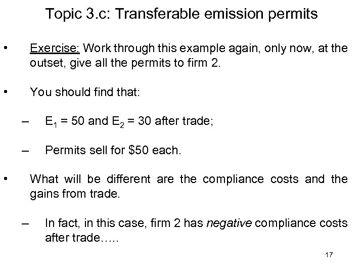 Topic 3. c: Transferable emission permits • Exercise: Work through this example again, only
