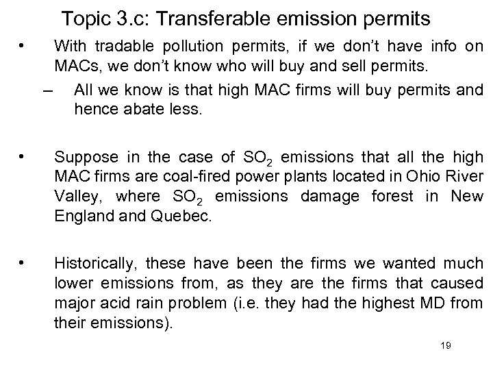 Topic 3. c: Transferable emission permits • With tradable pollution permits, if we don't