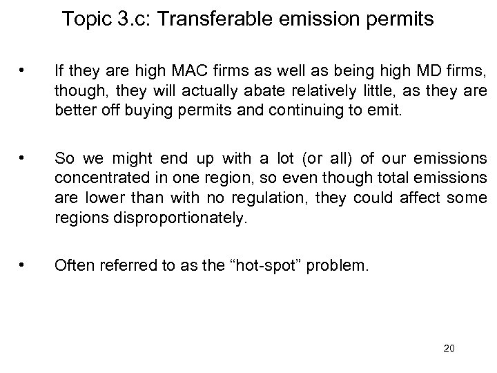 Topic 3. c: Transferable emission permits • If they are high MAC firms as