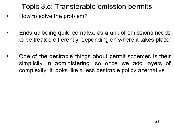 Topic 3. c: Transferable emission permits • How to solve the problem? • Ends