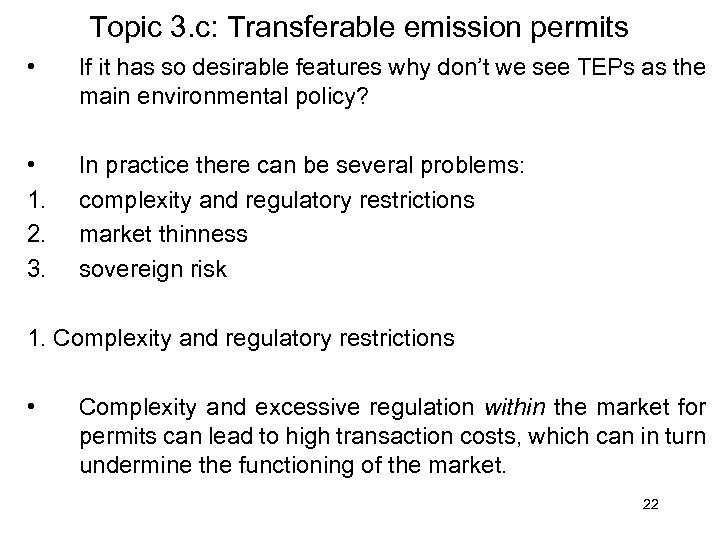 Topic 3. c: Transferable emission permits • If it has so desirable features why