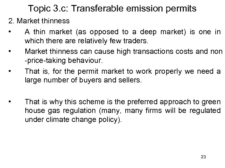 Topic 3. c: Transferable emission permits 2. Market thinness • A thin market (as