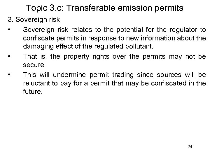 Topic 3. c: Transferable emission permits 3. Sovereign risk • Sovereign risk relates to