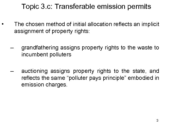 Topic 3. c: Transferable emission permits • The chosen method of initial allocation reflects