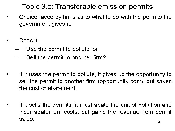Topic 3. c: Transferable emission permits • • Choice faced by firms as to