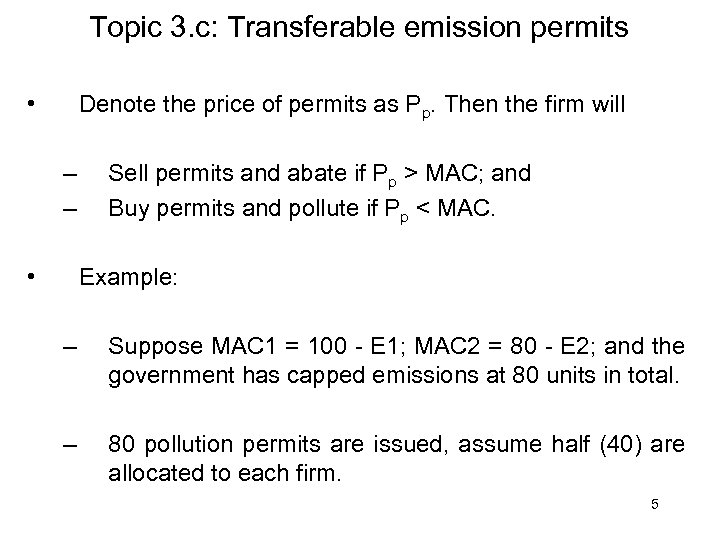 Topic 3. c: Transferable emission permits • Denote the price of permits as Pp.