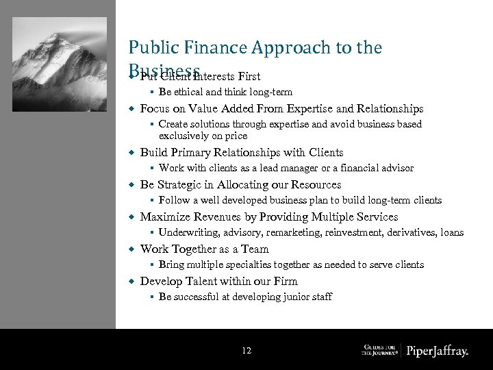 Public Finance Approach to the Business ® Put Client Interests First § ® Focus