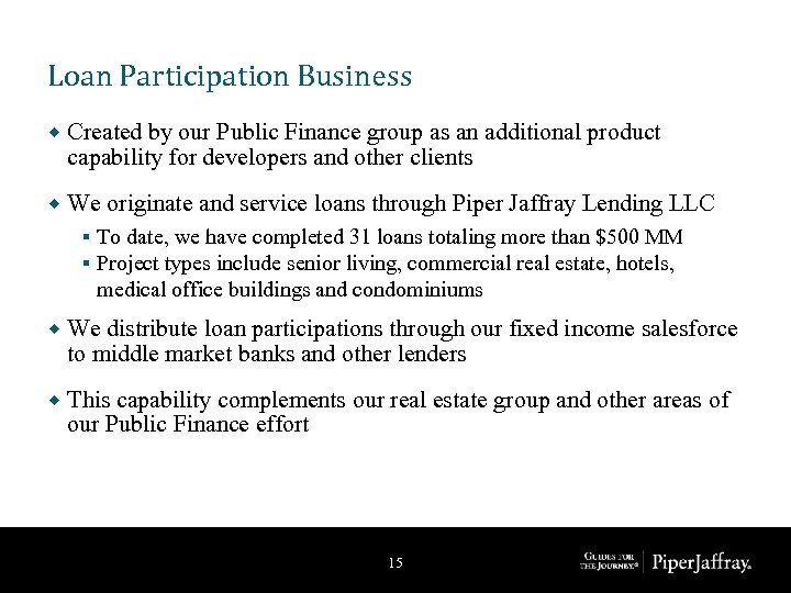 Loan Participation Business ® Created by our Public Finance group as an additional product