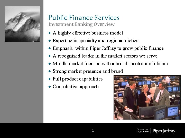 Public Finance Services Investment Banking Overview ® ® ® ® A highly effective business