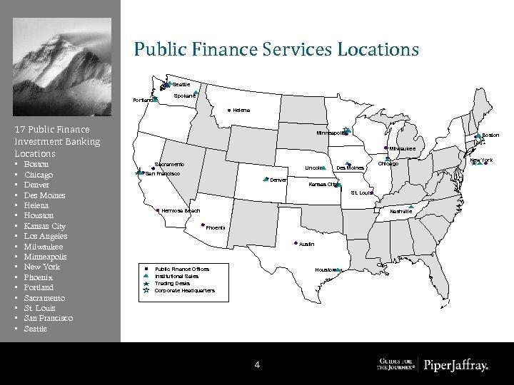 Public Finance Services Locations Seattle Portland Spokane Helena 17 Public Finance Investment Banking Locations
