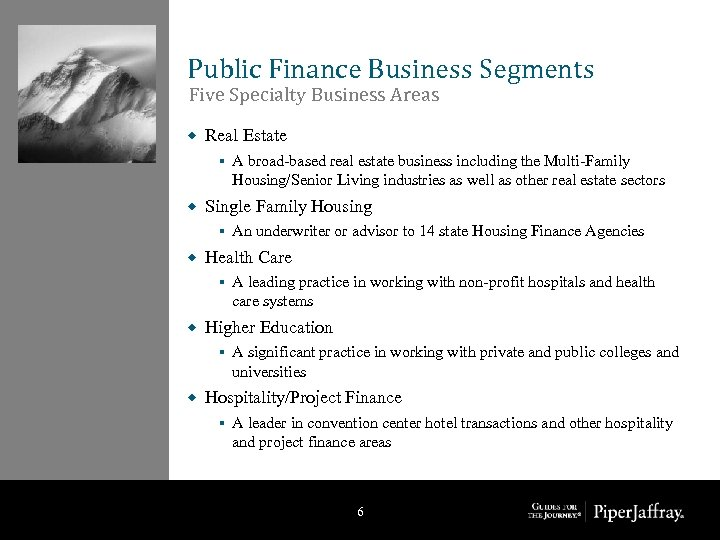 Public Finance Business Segments Five Specialty Business Areas ® Real Estate § ® Single