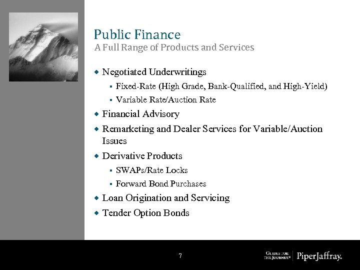 Public Finance A Full Range of Products and Services ® Negotiated Underwritings Fixed-Rate (High
