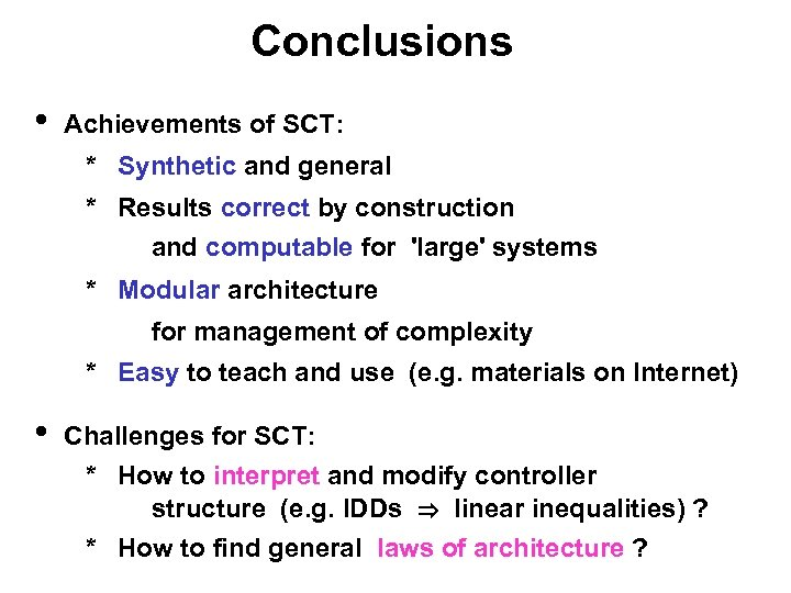 Conclusions • Achievements of SCT: * Synthetic and general * Results correct by construction