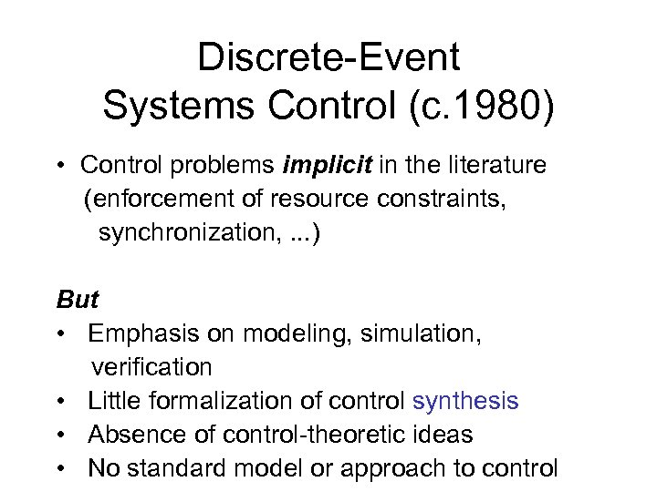Discrete-Event Systems Control (c. 1980) • Control problems implicit in the literature (enforcement of