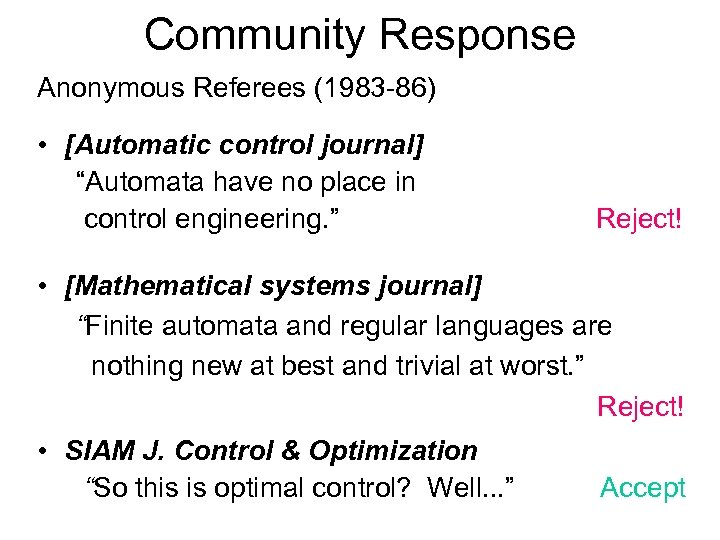 """Community Response Anonymous Referees (1983 -86) • [Automatic control journal] """"Automata have no place"""