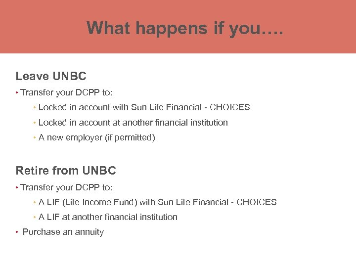 What happens you…. What happens if you… What happens ifif you…. Leave UNBC •