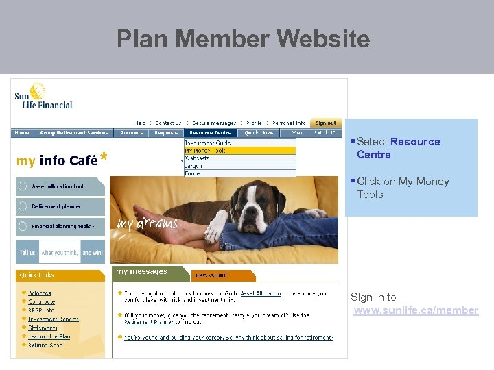 Plan Member Website § Select Resource Centre § Click on My Money Tools Sign