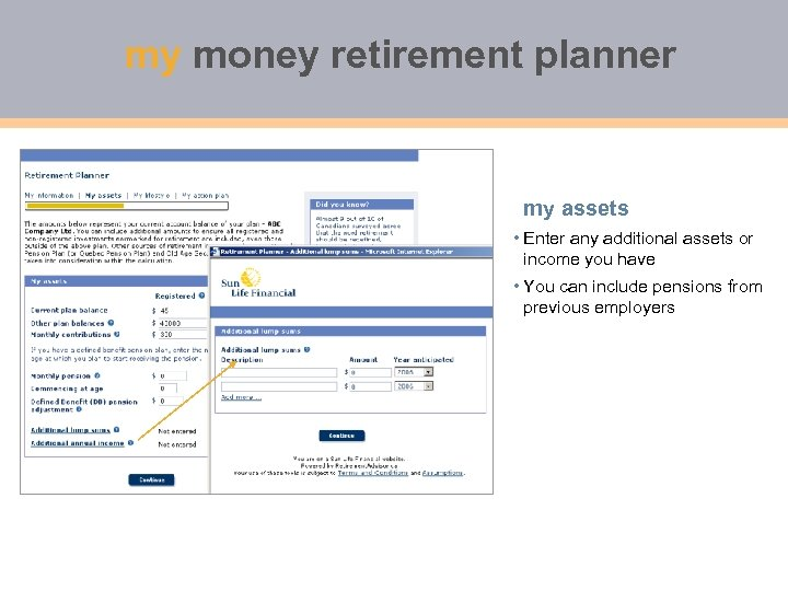 my money retirement planner my assets • Enter any additional assets or income you
