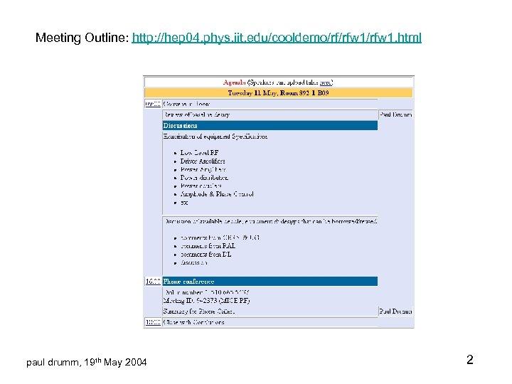 Meeting Outline: http: //hep 04. phys. iit. edu/cooldemo/rf/rfw 1. html paul drumm, 19 th