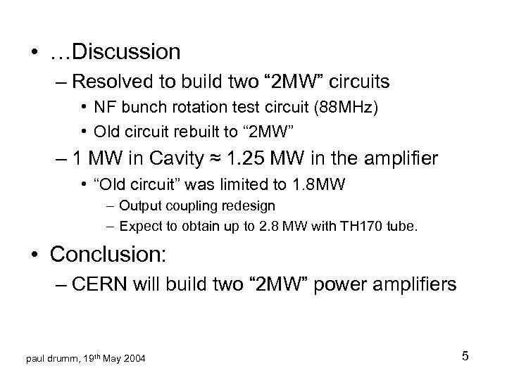 "• …Discussion – Resolved to build two "" 2 MW"" circuits • NF"