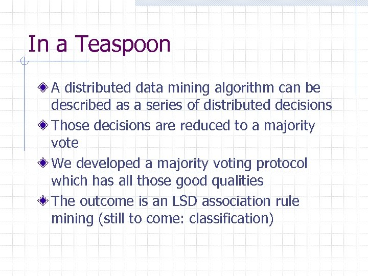 In a Teaspoon A distributed data mining algorithm can be described as a series