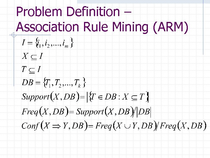 Problem Definition – Association Rule Mining (ARM)